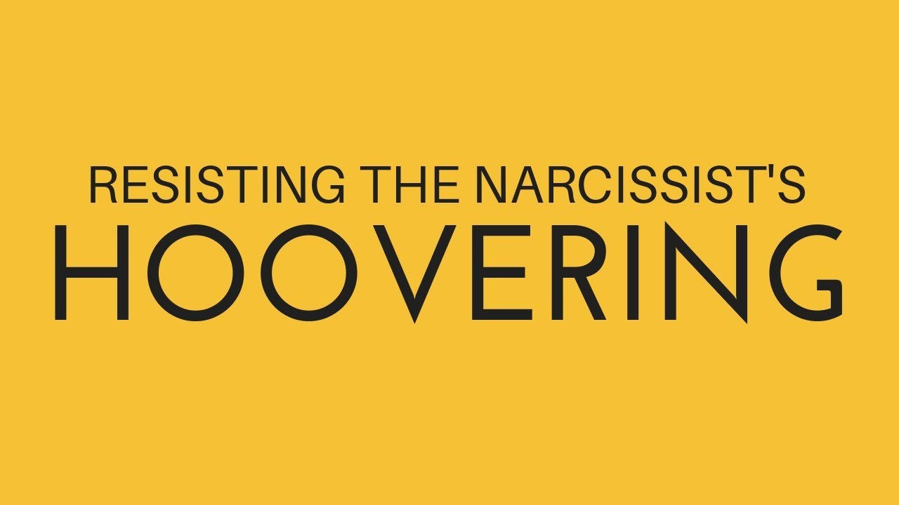 Resisting the Narcissist's Hoovering