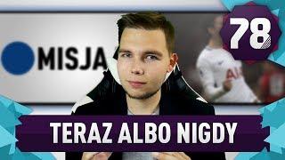 TERAZ ALBO NIGDY! - FIFA 18 Ultimate Team [#78]