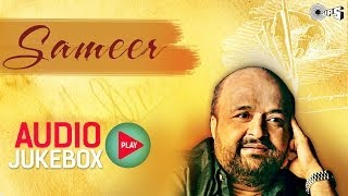 Sameer Lyricist Best Songs Collection - Full Songs Audio Jukebox