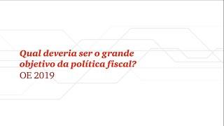 Orçamento do Estado 2019 - Qual deveria ser o grande objectivo da política fiscal?