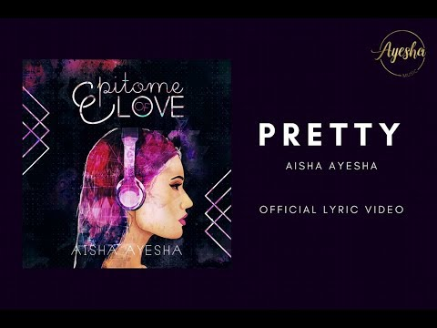 Aisha Ayesha - Pretty (Official Lyric Video) E.O.L