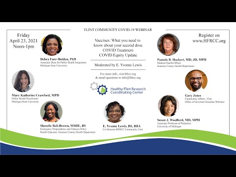 Flint Community COVID 19 Webinar #58 Healthy Flint Research Coordinating Center, April 23, 2021