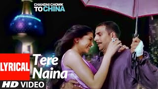 Tere Naina Lyrical | Chandni Chowk To China |Akshay Kumar, Deepika Padukone | Shankar M , Shreya G