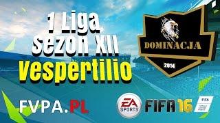 FIFA 16 | Dominacja vs. Vespertilio | 10 kolejka - 1 Liga - Sezon XII - FVPA.pl (Wirtualne Kluby)