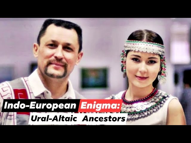 The Indo-European Enigma: Ural-Altaic Steppe Ancestors | part 1