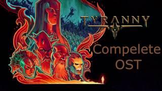 Tyranny - FULL OST (Compelete Soundtrack)