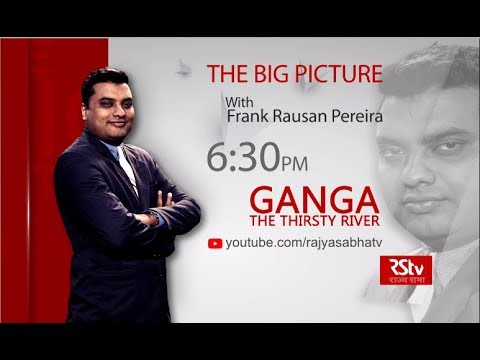Teaser - The Big Picture : Ganga: The Thirsty River | 6:30 pm