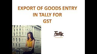 EXPORT OF GOODS ENTRY IN TALLY FOR GST | EXPORT OF GOODS SALE ENTRY IN TALLY