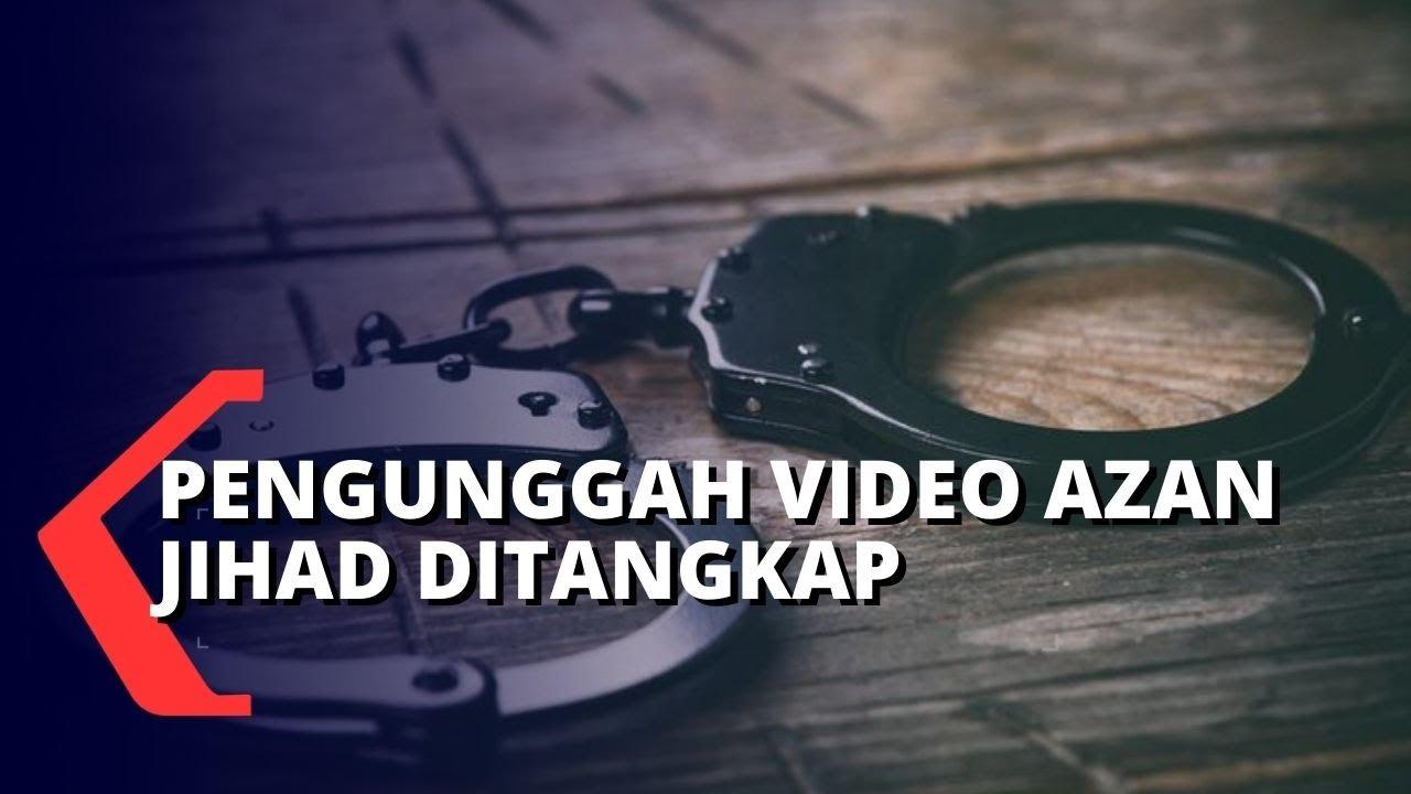Polisi Tangkap Pengunggah Video Azan Jihad