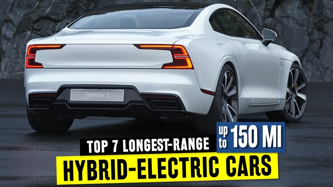 7 Hybrid Cars W Long Battery Electric Range Feat 2019 Polestar One Phev
