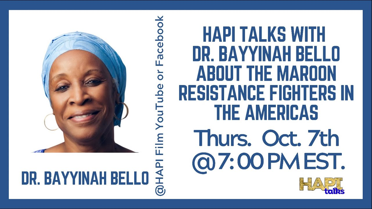 HAPI Talks with Dr. Bayyinah Bello about the Maroon Resistance Fighters in the Americas