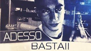 ADESSO BASTA..