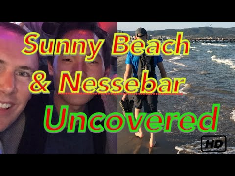 Sunny Beach & Nessebar - Bulgaria 🇧🇬- Uncovered