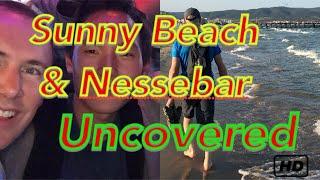 Sunny Beach & Nessebar - Bulgaria 🇧🇬- Uncovered