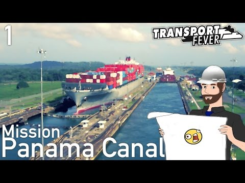 Transport Fever [11] Panama Canal 1/5