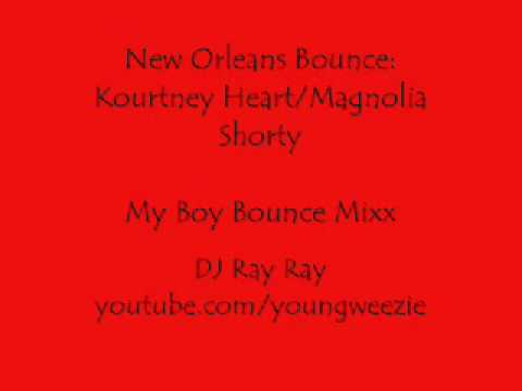 My Boy Bounce Mixx by Kourtney Heart/Magnolia Shorty