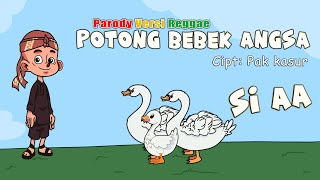 Lagu Potong Bebek Angsa | Parody Reggae Cover LAGU ANAK INDONESIA (Animasi Video)