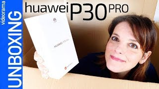 Huawei P30 Pro unboxing -¿INSUPERABLE?