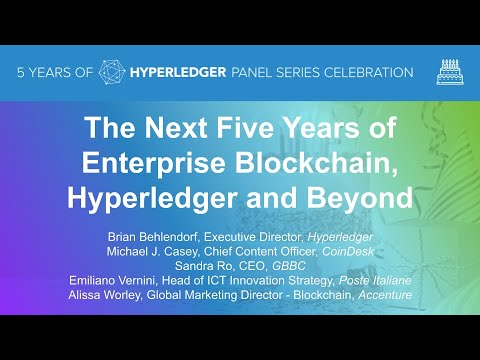 The Next Five Years of Enterprise Blockchain, Hyperledger and Beyond