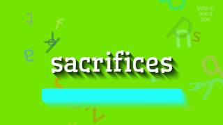 how to say sacrifices high quality voices