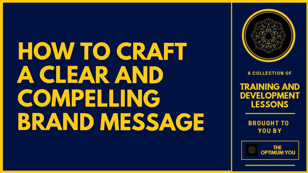 How To Craft A Clear And Compelling Brand Message