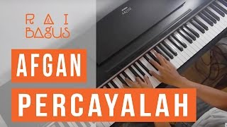 Afgan Ft. Raisa - Percayalah Piano Cover