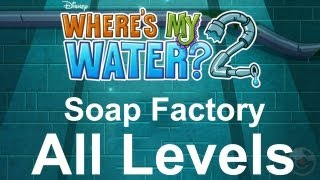 Where's My Water? 2 (Soap Factory) Walkthrough All Levels