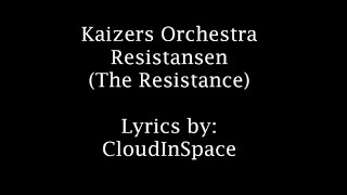 Kaizers Orchestra - Resistansen with English translation