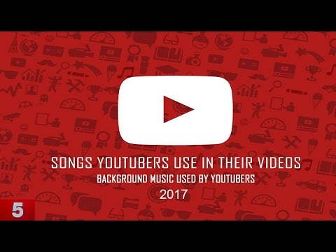 Top 5 Background Songs Youtubers Use In Their Videos!Best (Non Copyrighted) Music 2017!You Must Use!