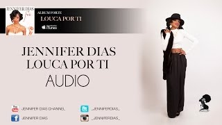 Jennifer Dias - Louca por ti - Album #Forte (Audio) KIZOMBA 2013