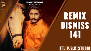 Dismiss 141 Remix | Korala Maan | Desi Crew | ft. P.B.K Studio