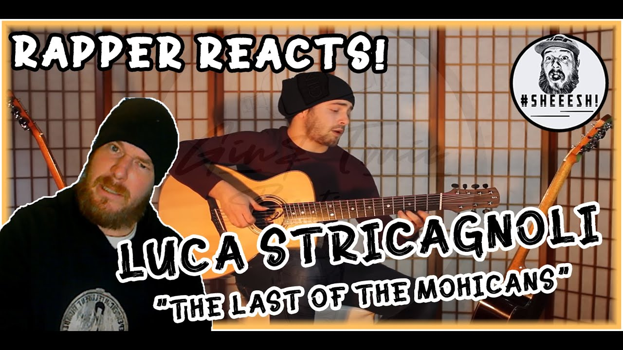 Download Luca Stricagnoli - The Last of the Mohicans (Guitar) | RAPPER REACTION - MIND BLOWN!