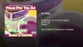 Po Pimp (Screwed & Chopped)