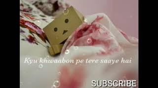 Download lagu Kyu khwaabon pe tere saaye hai MP3