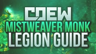 Legion Mistweaver Monk PVP Guide by Cdew