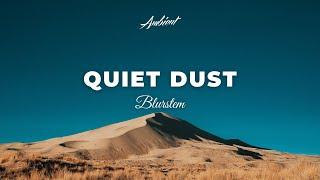 Blurstem - Quiet Dust [atmospheric ambient meditation]