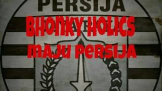 Bhonky Holics - Maju Persija
