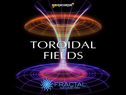 Best New Trance Music Fractal Geometry - Toroidal Fields - Trance / Uplifting / Dance