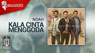Download NOAH - Kala Cinta Menggoda (Official Karaoke Video)