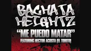 Me Puedo Matar - Bachata Heightz Feat. El Torito Cover
