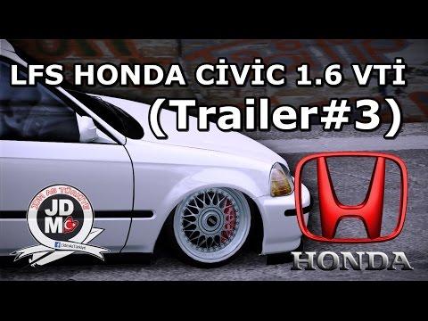 LFS HONDA CİVİC 1.6 VTİ (Trailer#3)