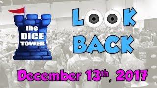 Dice Tower Reviews: Look Back - December 13, 2017