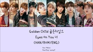 [2.86 MB] GOLDEN CHILD 골든차일드 : 너 Eyes On You [Han/Rom/Eng] Lyrics