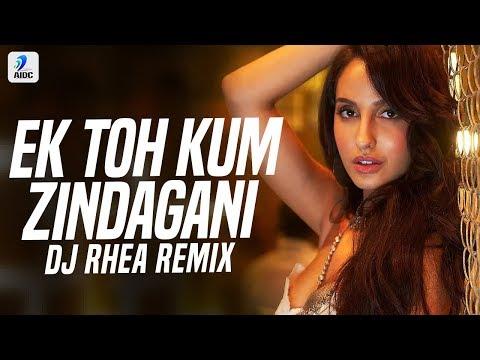Ek Toh Kum Zindagani Remix  Dj Rhea  Nora Fatehi neha Kakkar & Yash N.  Pyaar Do Pyaar Lo