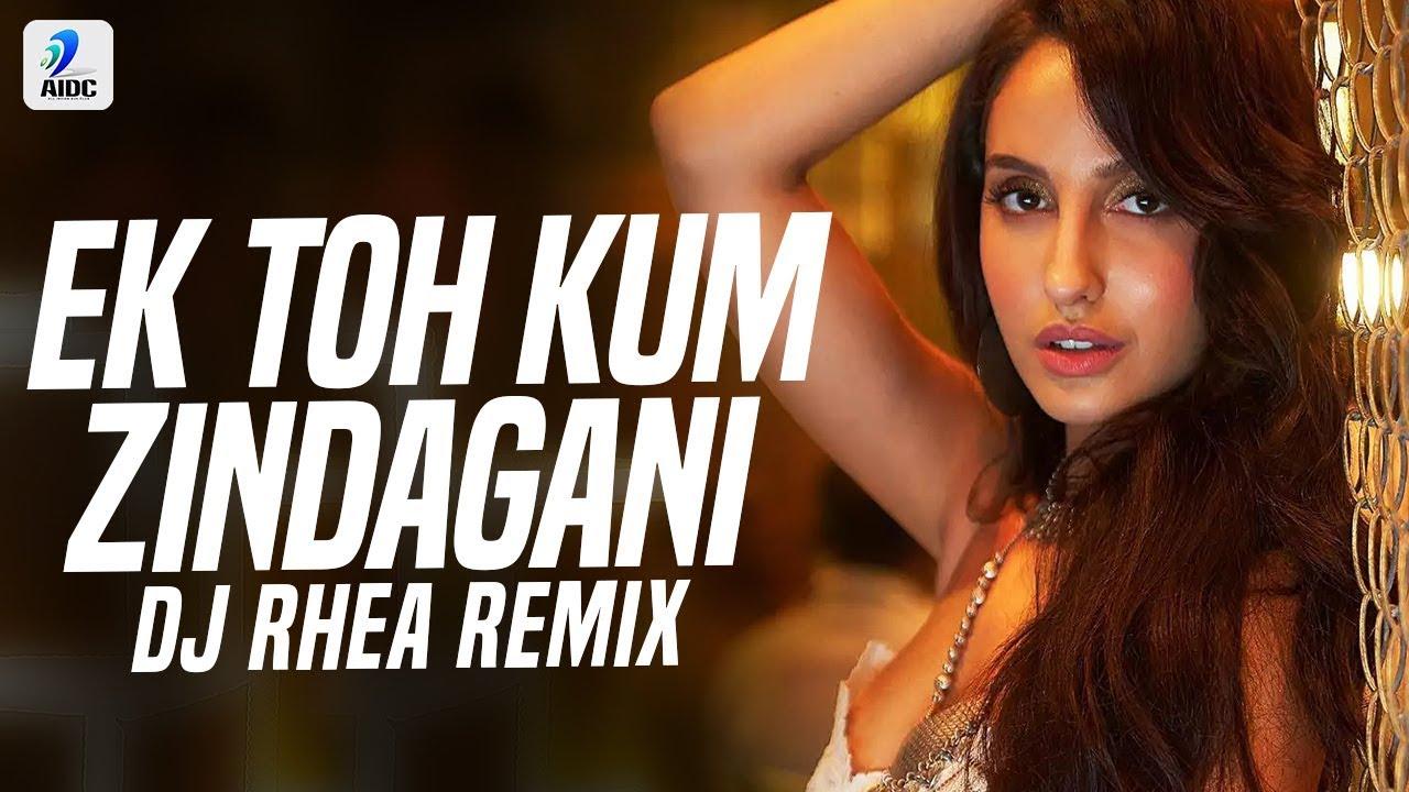 Ek Toh Kum Zindagani (Remix) | DJ Rhea | Nora Fatehi |Neha Kakkar & Yash N. | Pyaar Do Pyaar Lo