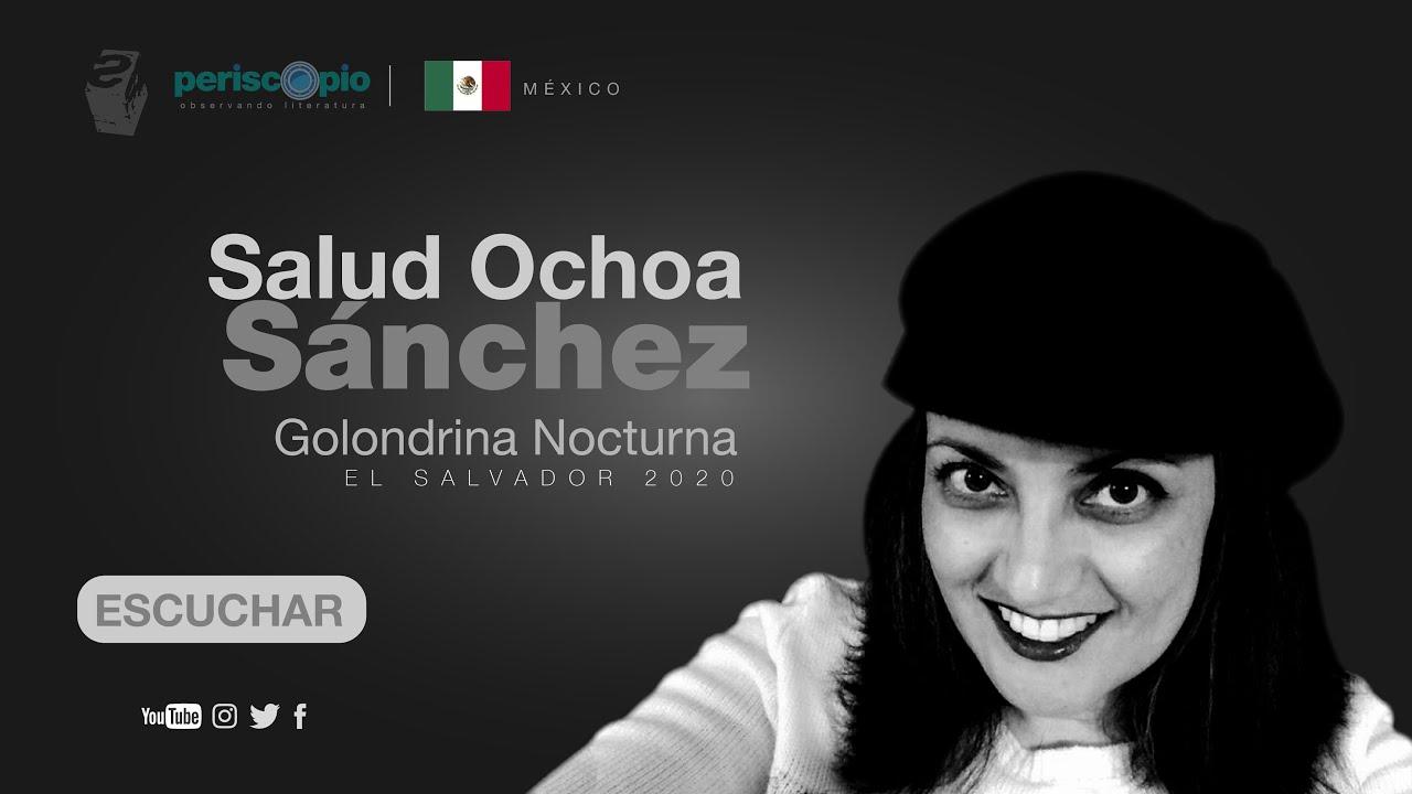 Salud Ochoa «Golondrina nocturna»