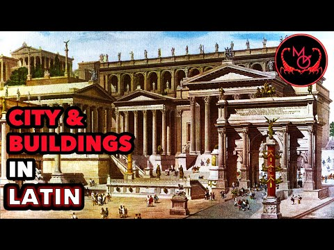 How to Speak Latin (Cities & Buildings) / De Latine Loquendo (Urbs & Aedificia)