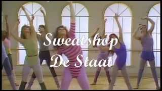 Sweatshop (Vinticious Version) - De Staat