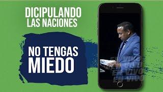 No tengas miedo - Pastor Juan Carlos Harrigan