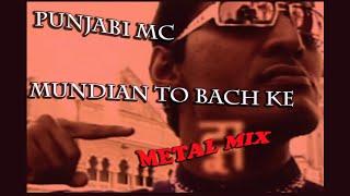 Panjabi MC - Mundian To Bach Ke (FULL Metal Remix)